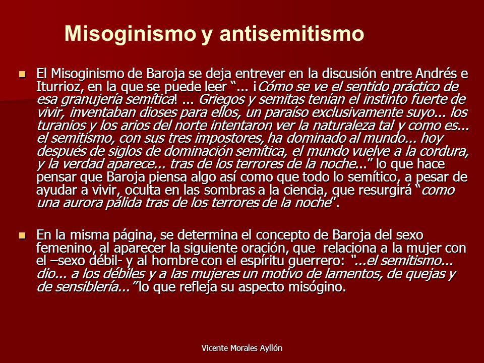 Vicente Morales Ayllón El Misoginismo de Baroja se deja entrever en la discusión entre Andrés e Iturrioz, en la que se puede leer... ¡Cómo se ve el se