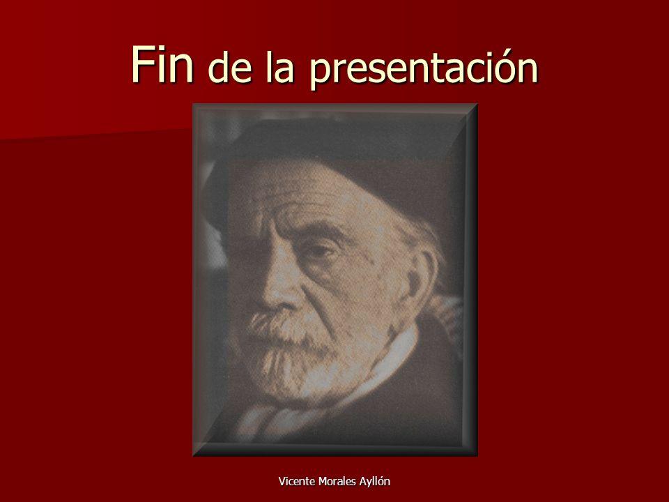 Vicente Morales Ayllón Fin de la presentación