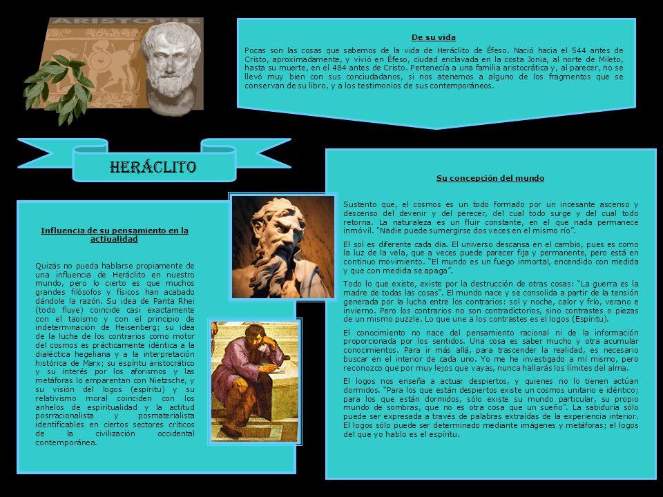 Heráclito Su concepción del mundo Sustento que, el cosmos es un todo formado por un incesante ascenso y descenso del devenir y del perecer, del cual t