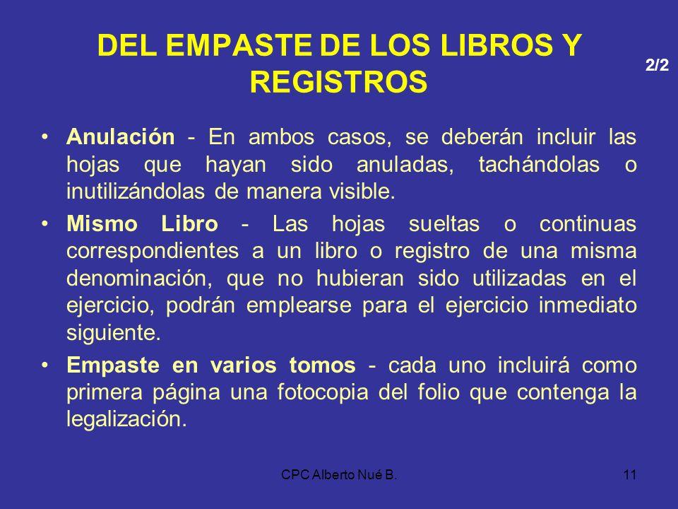 CPC Alberto Nué B.10 DEL EMPASTE DE LOS LIBROS Y REGISTROS Regla General - Los libros y registros vinculados a asuntos tributarios que se lleven utili