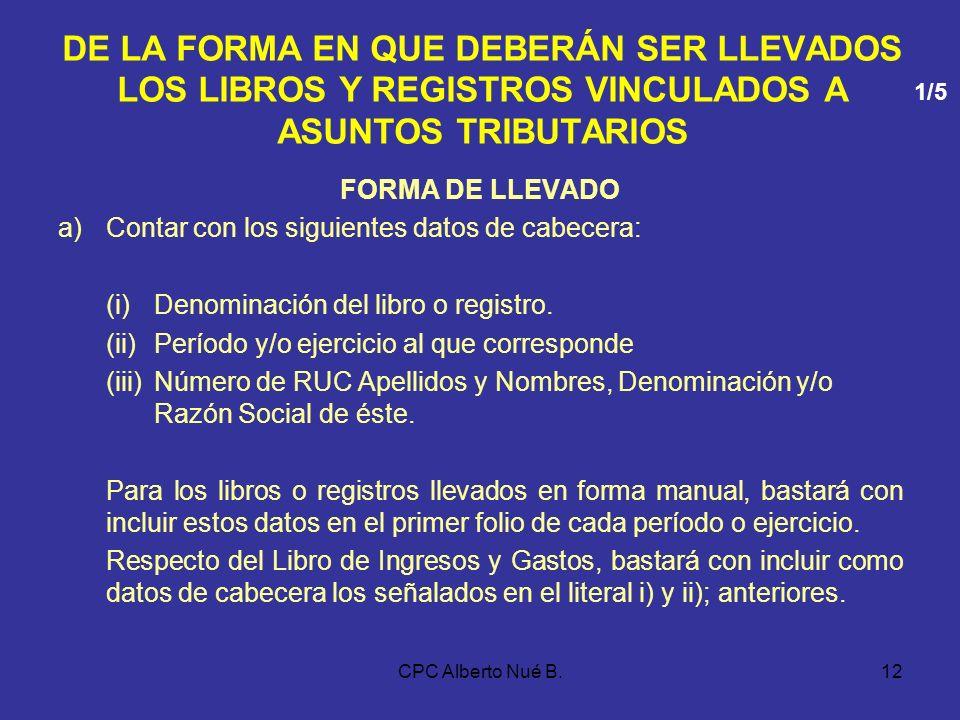CPC Alberto Nué B.11 DEL EMPASTE DE LOS LIBROS Y REGISTROS Anulación - En ambos casos, se deberán incluir las hojas que hayan sido anuladas, tachándol