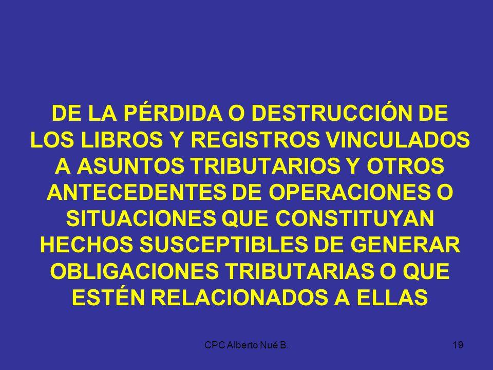CPC Alberto Nué B.18 DE LOS PLAZOS MÁXIMOS DE ATRASO DE LOS LIBROS Y REGISTROS VINCULADOS A ASUNTOS TRIBUTARIOS PLAZOS MÁXIMOS DE ATRASO VER ANEXO 2