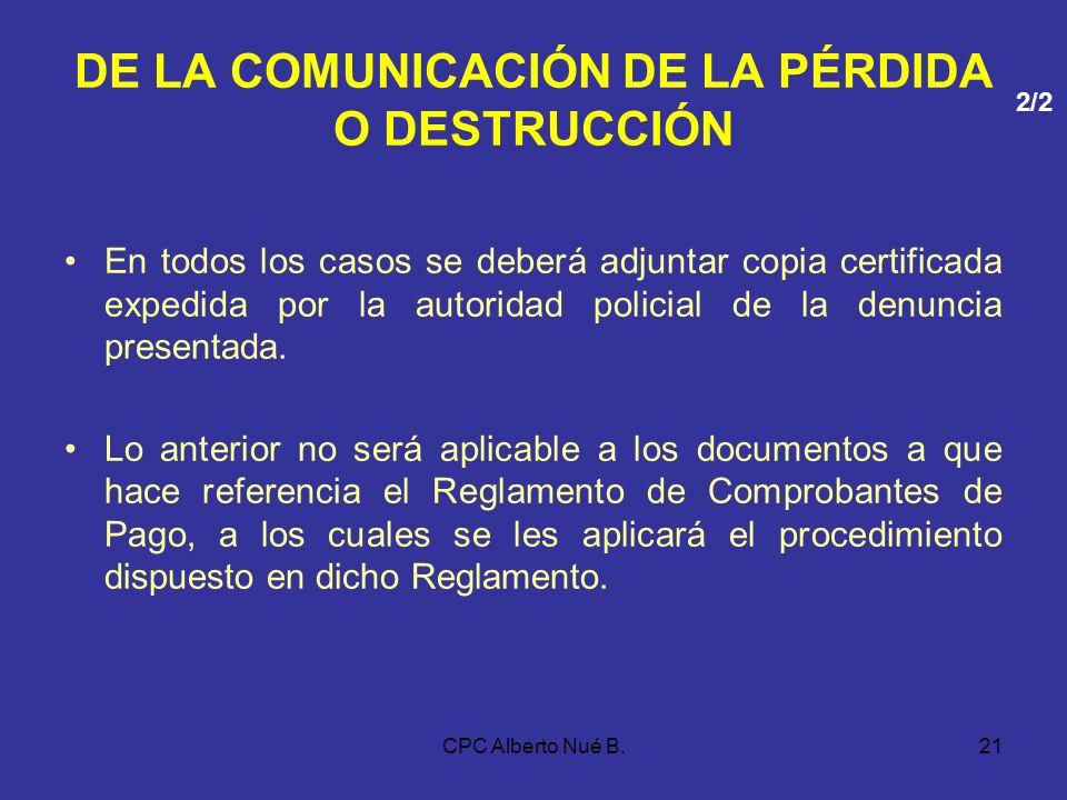 CPC Alberto Nué B.20 COMUNICACIÓN DE LA PÉRDIDA O DESTRUCCIÓN Plazo - Deberán comunicarlo a la SUNAT en el plazo de quince (15) días hábiles estableci