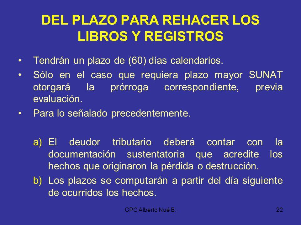 CPC Alberto Nué B.21 DE LA COMUNICACIÓN DE LA PÉRDIDA O DESTRUCCIÓN En todos los casos se deberá adjuntar copia certificada expedida por la autoridad