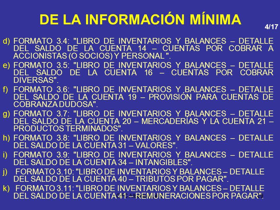 CPC Alberto Nué B.28 DE LA INFORMACIÓN MÍNIMA Los deudores tributarios que por norma especial utilicen un Plan Contable, Manual de Contabilidad u otro
