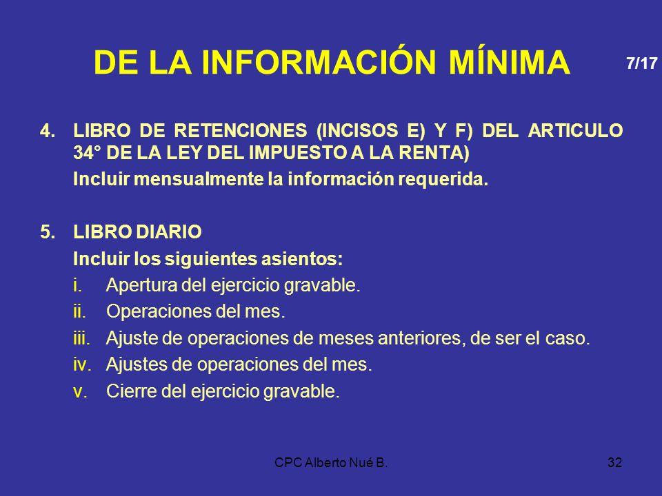 CPC Alberto Nué B.31 DE LA INFORMACIÓN MÍNIMA No obstante, si en el ejercicio anterior los referidos deudores tributarios hubieran obtenido ingresos b