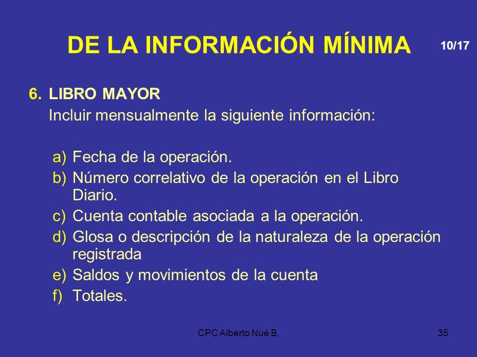 CPC Alberto Nué B.34 DE LA INFORMACIÓN MÍNIMA e)Cuenta contable, indicando: i.Código al nivel máximo de dígitos utilizado. ii.Denominación de la cuent