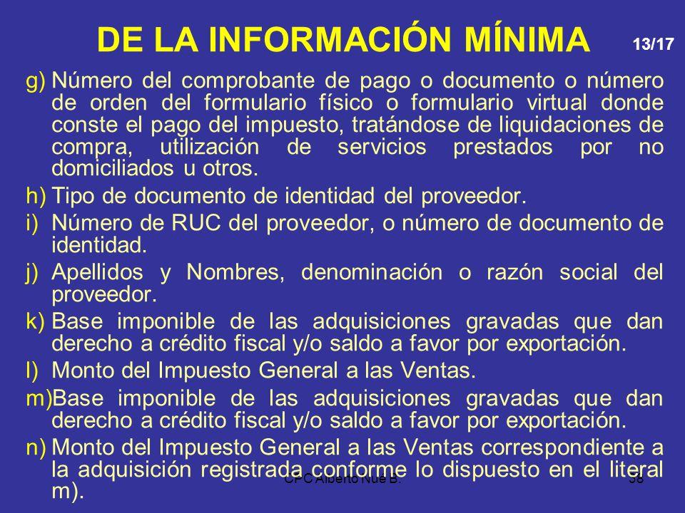 CPC Alberto Nué B.37 DE LA INFORMACIÓN MÍNIMA 8.REGISTRO DE COMPRAS Deberá contener, en columnas separadas, la siguiente información mínima: a)Número