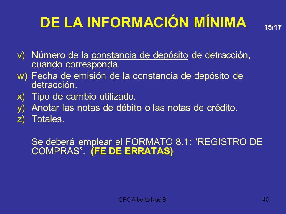 CPC Alberto Nué B.39 DE LA INFORMACIÓN MÍNIMA o)Base imponible de las adquisiciones gravadas que no dan derecho a crédito fiscal y/o saldo a favor por