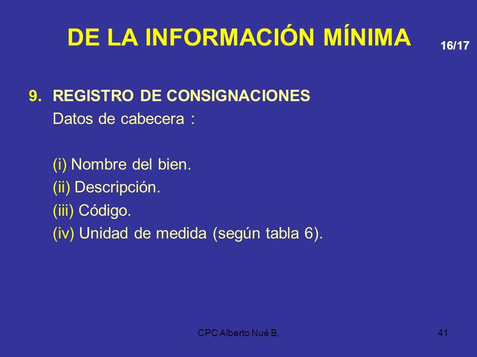 CPC Alberto Nué B.40 DE LA INFORMACIÓN MÍNIMA v)Número de la constancia de depósito de detracción, cuando corresponda. w)Fecha de emisión de la consta