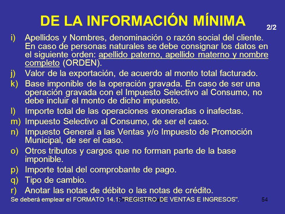 CPC Alberto Nué B.53 DE LA INFORMACIÓN MÍNIMA 14. REGISTRO DE VENTAS E INGRESOS Deberá contener, en columnas separadas, la información mínima que se d