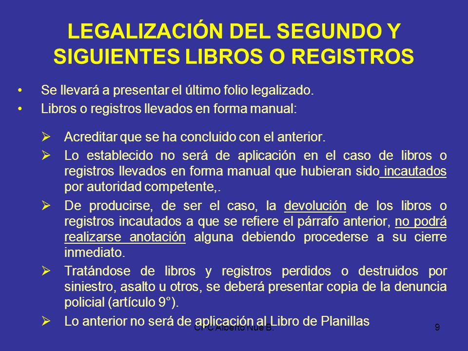 CPC Alberto Nué B.8 OPORTUNIDAD DE LA LEGALIZACIÓN Antes de su uso, incluso cuando sean llevados en hojas sueltas o continuas. (Libro de planillas, se