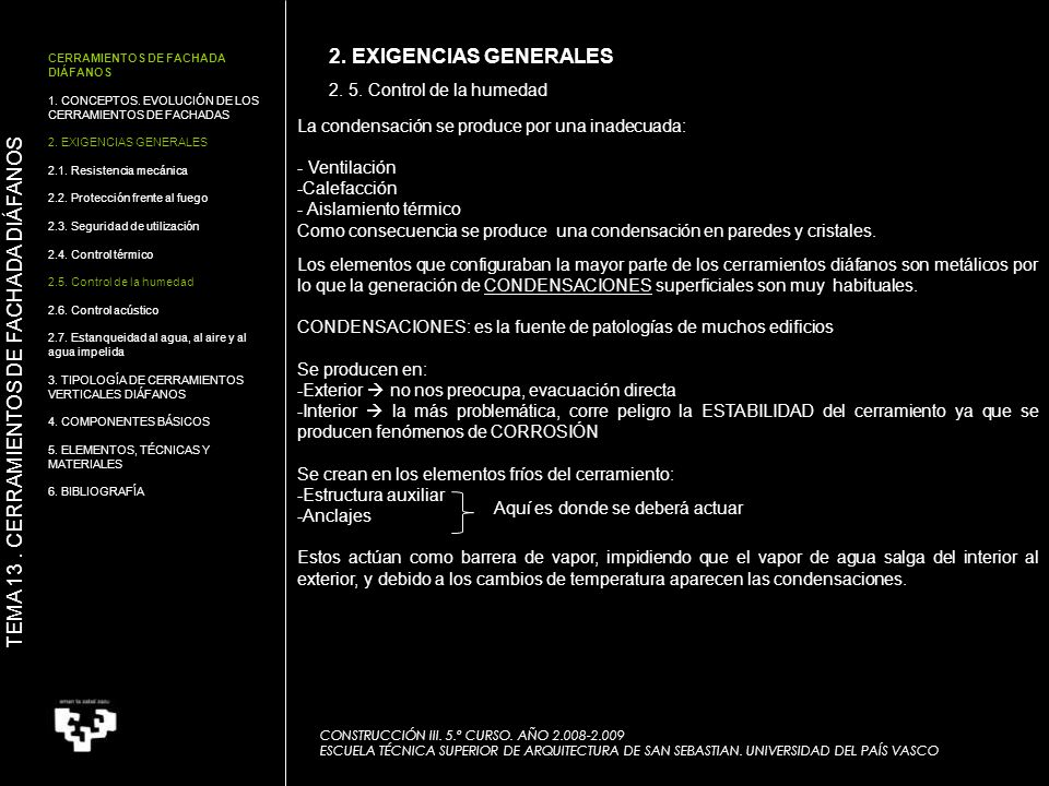 2. 5. Control de la humedad CONSTRUCCIÓN III. 5.º CURSO. AÑO 2.008-2.009 ESCUELA TÉCNICA SUPERIOR DE ARQUITECTURA DE SAN SEBASTIAN. UNIVERSIDAD DEL PA
