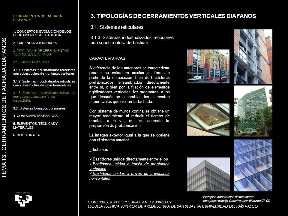 Ejemplos construidos de bastidores Imágenes trabajo Construcción III curso 07-08 3. TIPOLOGÍAS DE CERRAMIENTOS VERTICALES DIÁFANOS 3.1. Sistemas retic