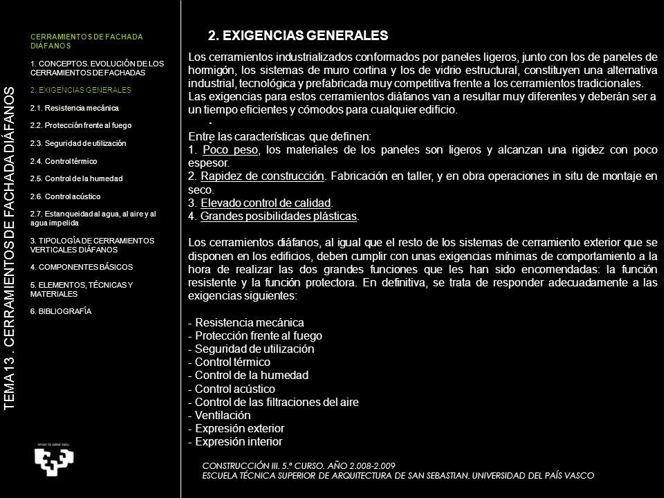 .... 2. EXIGENCIAS GENERALES CONSTRUCCIÓN III. 5.º CURSO. AÑO 2.008-2.009 ESCUELA TÉCNICA SUPERIOR DE ARQUITECTURA DE SAN SEBASTIAN. UNIVERSIDAD DEL P