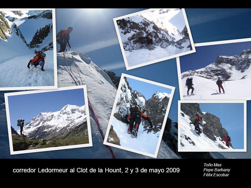 corredor Ledormeur al Clot de la Hount, 2 y 3 de mayo 2009 Toño Mas Pepe Barbany Félix Escobar
