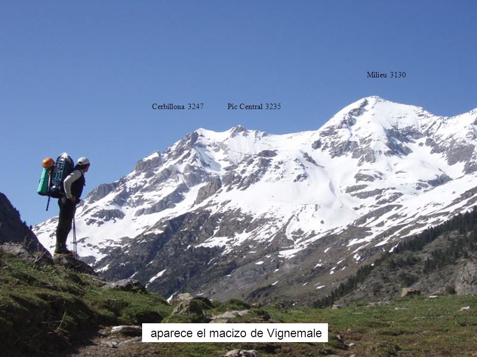 aparece el macizo de Vignemale Cerbillona 3247Pic Central 3235 Milieu 3130