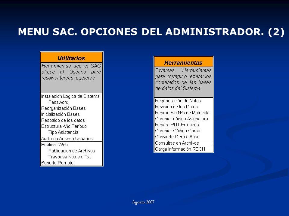 MENU SAC. OPCIONES DEL ADMINISTRADOR. (2) Agosto 2007