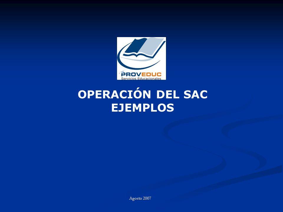 OPERACIÓN DEL SAC EJEMPLOS Agosto 2007