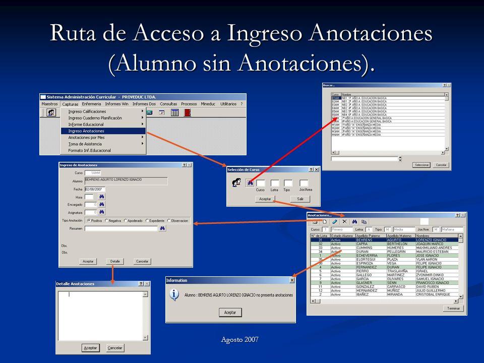 Ruta de Acceso a Ingreso Anotaciones (Alumno sin Anotaciones). Agosto 2007