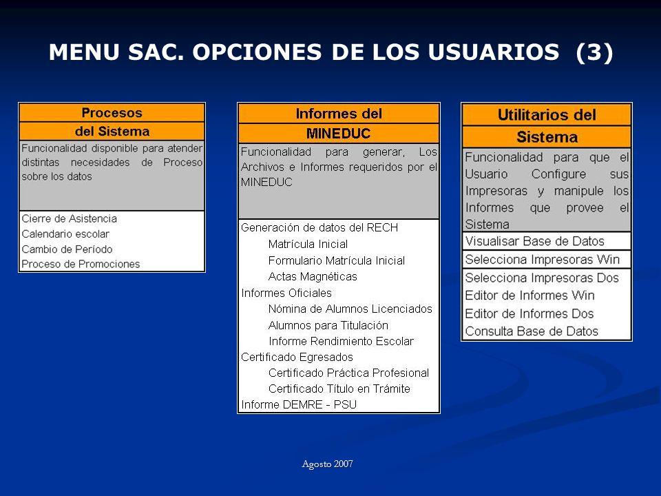 MENU SAC. OPCIONES DE LOS USUARIOS (3) Agosto 2007
