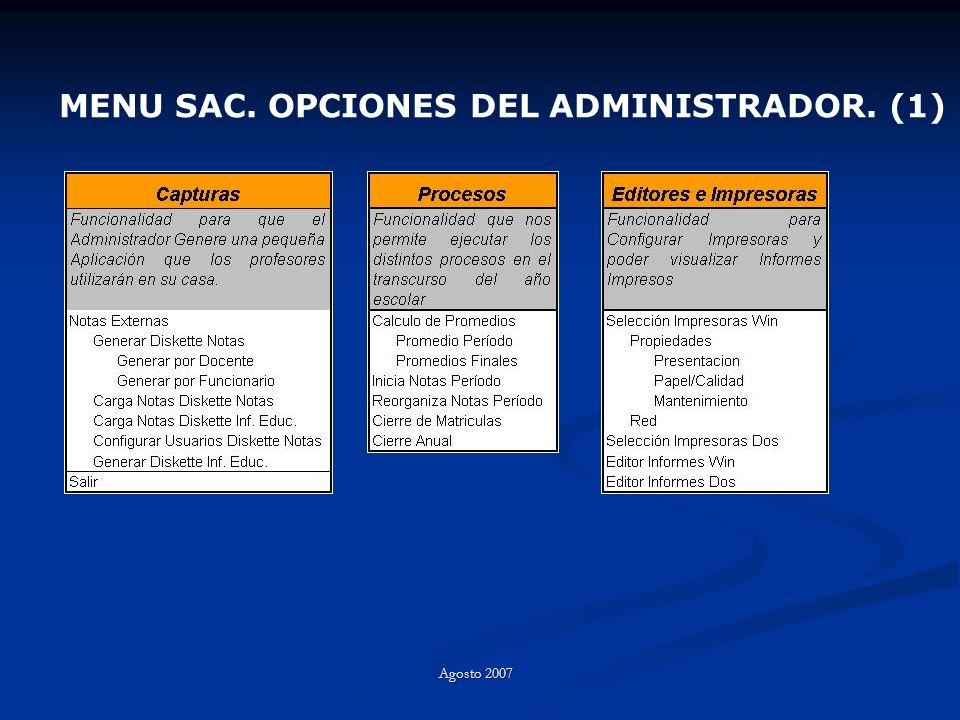 MENU SAC. OPCIONES DEL ADMINISTRADOR. (1) Agosto 2007