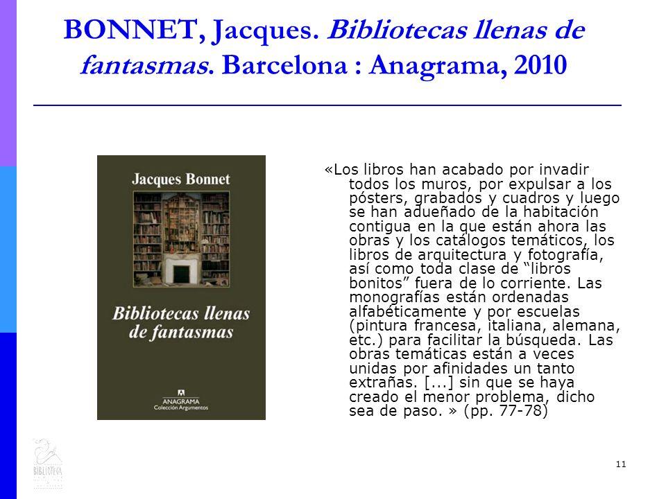 11 BONNET, Jacques. Bibliotecas llenas de fantasmas.
