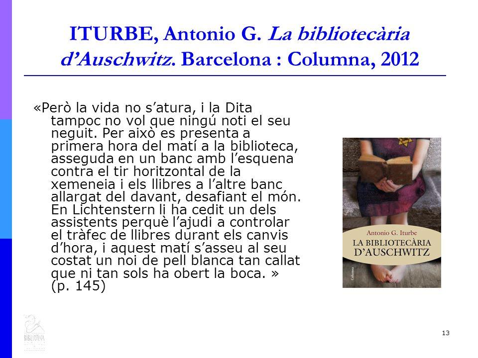 13 ITURBE, Antonio G. La bibliotecària dAuschwitz.