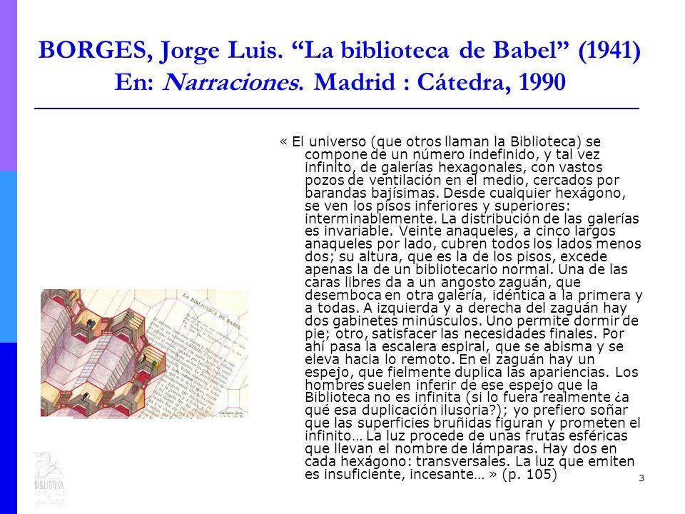 3 BORGES, Jorge Luis. La biblioteca de Babel (1941) En: Narraciones.