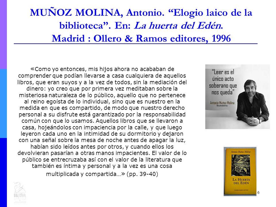 6 MUÑOZ MOLINA, Antonio. Elogio laico de la biblioteca.