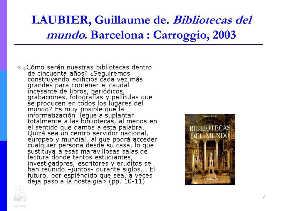 7 LAUBIER, Guillaume de. Bibliotecas del mundo.