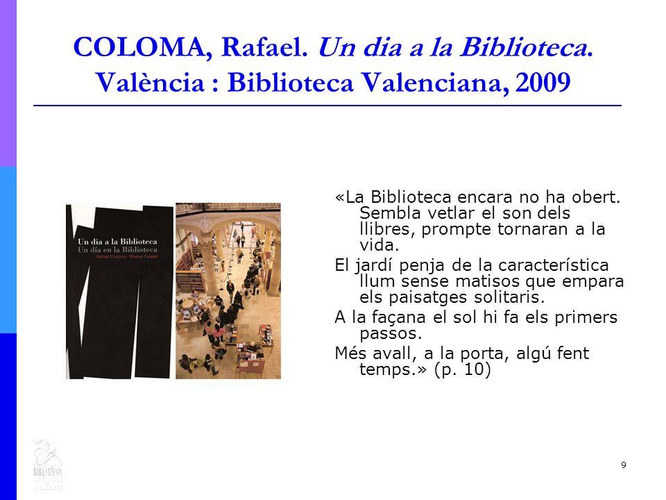 9 COLOMA, Rafael. Un dia a la Biblioteca.