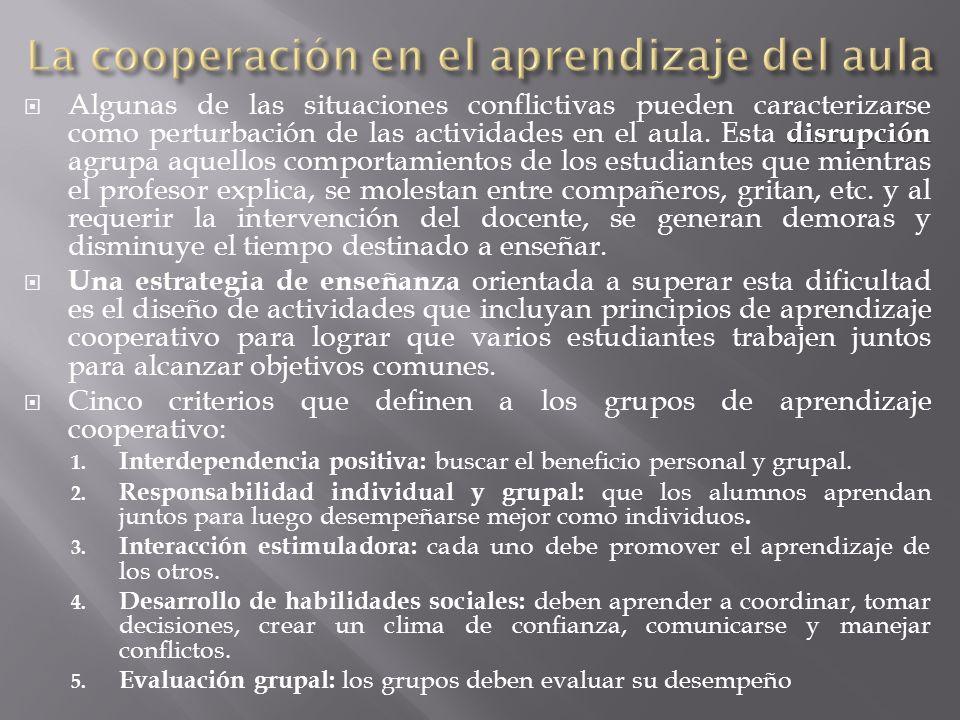 disrupción Algunas de las situaciones conflictivas pueden caracterizarse como perturbación de las actividades en el aula. Esta disrupción agrupa aquel