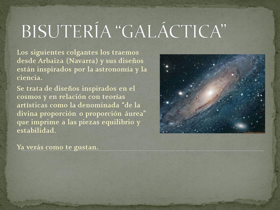 Los siguientes colgantes los traemos desde Arbaiza (Navarra) y sus diseños están inspirados por la astronomía y la ciencia.