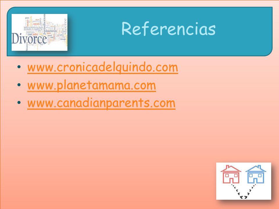 Referencias www.cronicadelquindo.com www.planetamama.com www.canadianparents.com