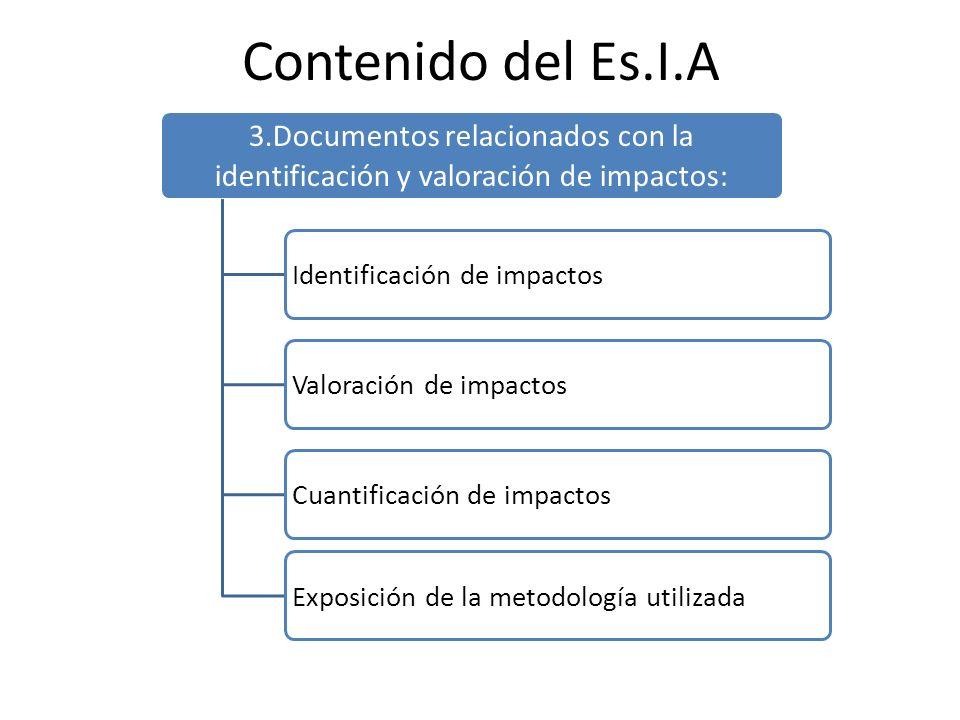 Contenido del Es.I.A 3.Documentos relacionados con la identificación y valoración de impactos: Identificación de impactosValoración de impactosCuantif