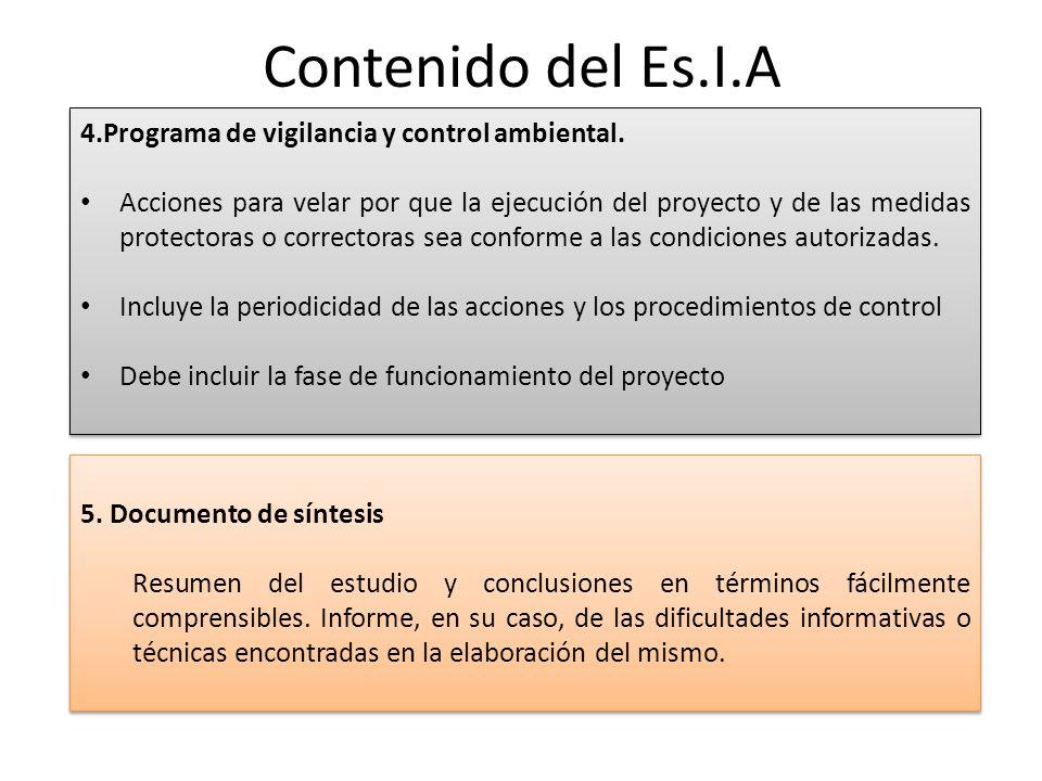 Contenido del Es.I.A 5. Documento de síntesis Resumen del estudio y conclusiones en términos fácilmente comprensibles. Informe, en su caso, de las dif