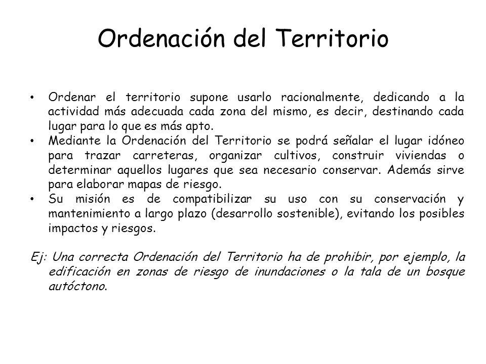 La ordenación territorial puede realizarse valorando su capacidad de acogida (capacidad de asimilación de los impactos por parte del entorno).