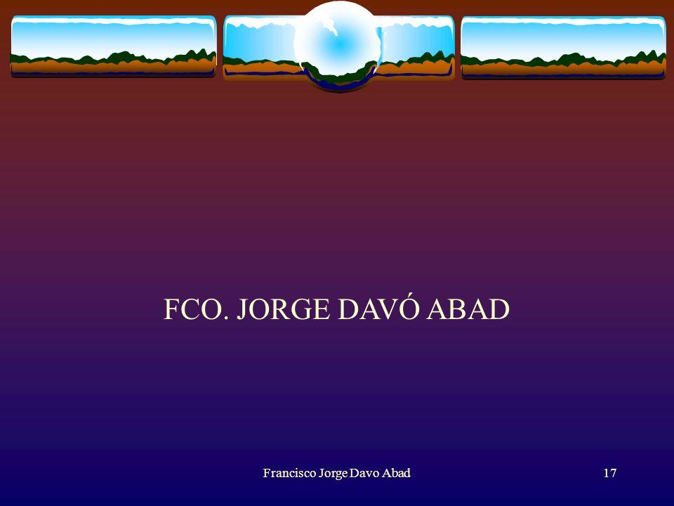 FCO. JORGE DAVÓ ABAD Francisco Jorge Davo Abad17