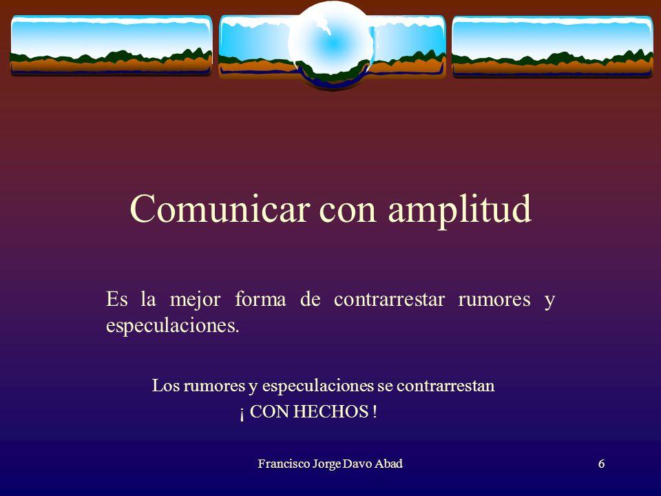 Comunicar con amplitud Es la mejor forma de contrarrestar rumores y especulaciones.