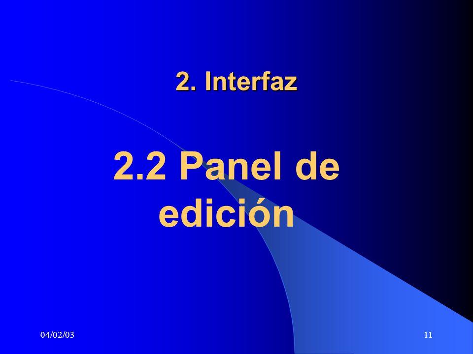 04/02/0311 2. Interfaz 2.2 Panel de edición