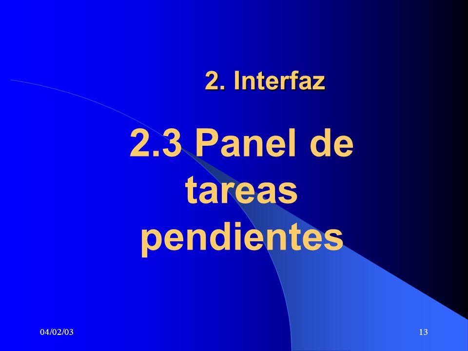 04/02/0313 2. Interfaz 2.3 Panel de tareas pendientes
