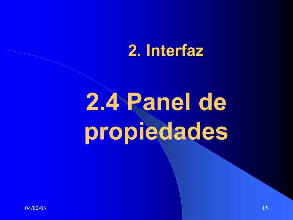 04/02/0315 2. Interfaz 2.4 Panel de propiedades