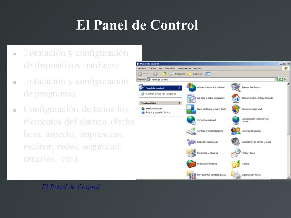 El Panel de Control Instalación y configuración de dispositivos hardware Instalación y configuración de programas Configuración de todos los elementos