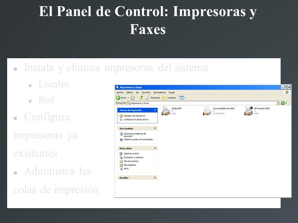 El Panel de Control: Impresoras y Faxes Instala y elimina impresoras del sistema Locales Red Configura impresoras ya existentes Administra las colas d