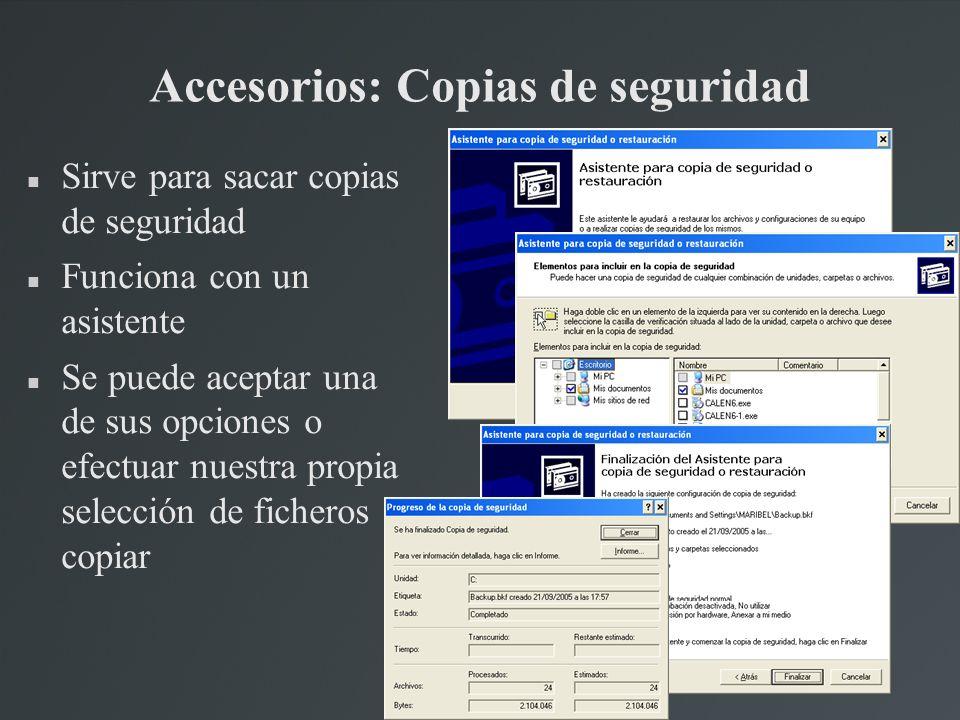 Accesorios: Copias de seguridad Sirve para sacar copias de seguridad Funciona con un asistente Se puede aceptar una de sus opciones o efectuar nuestra