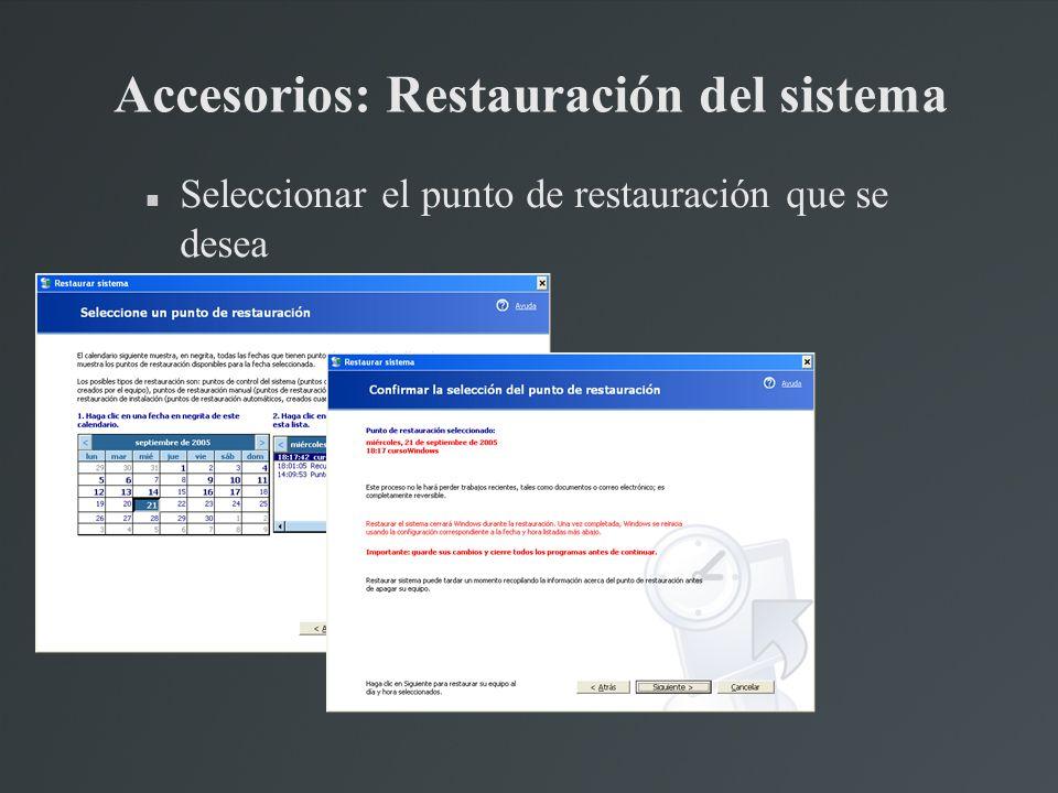 Accesorios: Restauración del sistema Seleccionar el punto de restauración que se desea