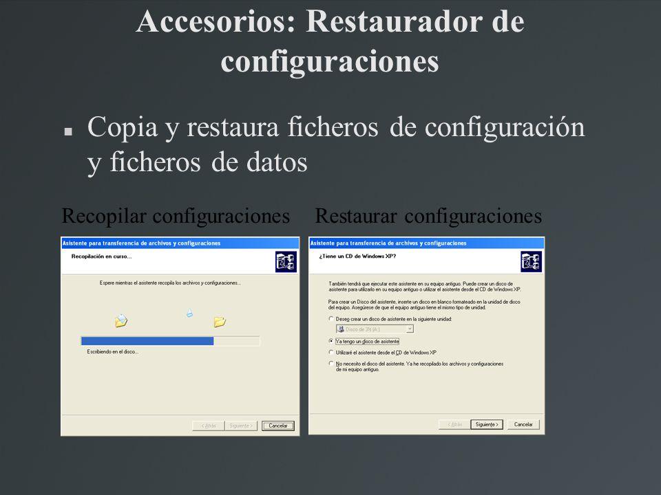 Accesorios: Restaurador de configuraciones Copia y restaura ficheros de configuración y ficheros de datos Restaurar configuracionesRecopilar configura