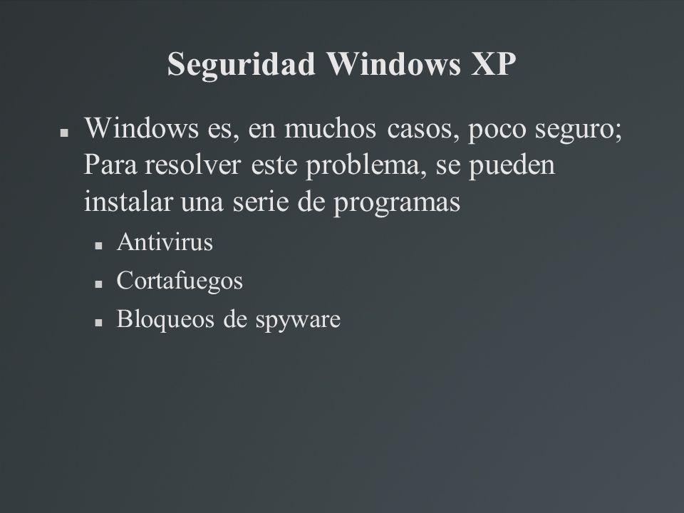 Seguridad Windows XP Windows es, en muchos casos, poco seguro; Para resolver este problema, se pueden instalar una serie de programas Antivirus Cortaf