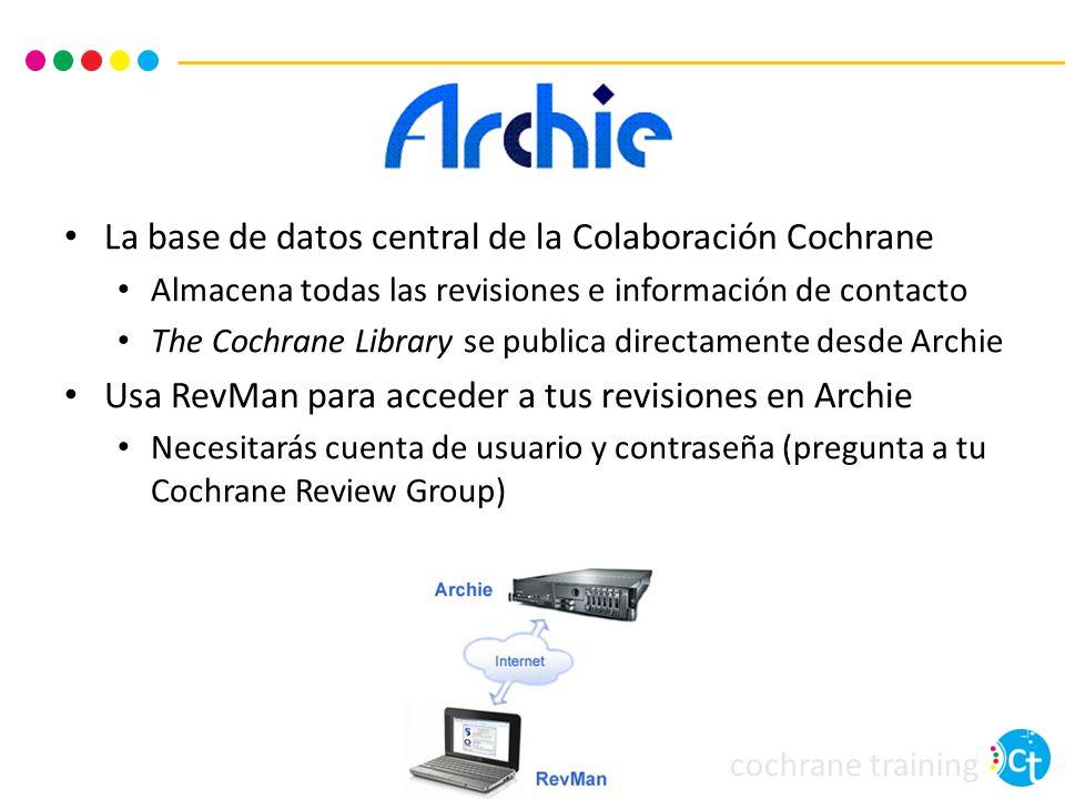 cochrane training La base de datos central de la Colaboración Cochrane Almacena todas las revisiones e información de contacto The Cochrane Library se